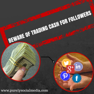 BEWARE OF TRADING CASH FOR FOLLOWERS (1)