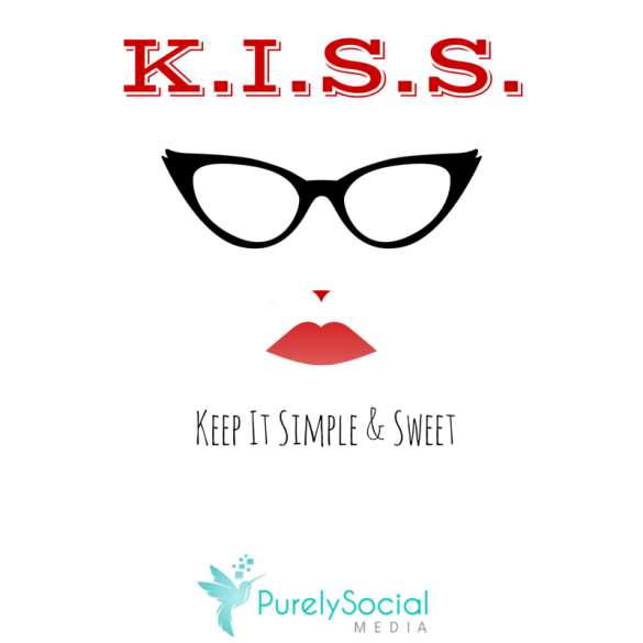 Keep it simple stupid graphic created by Purely Social Media with Canva